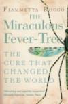 The Miraculous Fever-tree - Fiametta Rocco