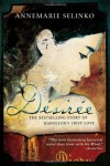 Désirée: The Bestselling Story of Napoleon's First Love - Annemarie Selinko