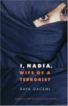 I, Nadia, Wife of a Terrorist (France Overseas: Studies in Empire and D) - Baya Gacemi