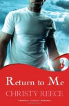Return to Me - Christy Reece