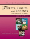 Ferrets, Rabbits and Rodents: Clinical Medicine and Surgery - Katherine Quesenberry