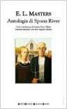 Antologia di Spoon River. Testo inglese a fronte - E. Lee Masters