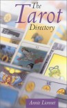 The Tarot Directory - Annie Lionette, Annie Lionette