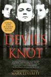 Devil's Knot: The True Story of the West Memphis Three - Mara Leveritt