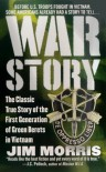 War Story: The Classic True Story of the First Generation of Green Berets - Jim Morris