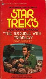 Trouble with Tribbles: The Birth Sale and Final Production of One Episode (Star Trek) - David Gerrold