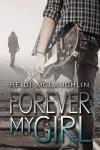 Forever My Girl (Beaumont, #1) - Heidi  McLaughlin
