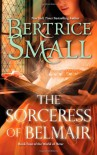 The Sorceress of Belmair - Bertrice Small