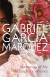 Memories Of My Melancholy Whores - Edith Grossman, Gabriel García Márquez