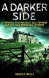 A Darker Side - Shirley Wells