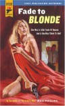 Fade To Blonde (Hard Case Crime, #2) - Max Phillips