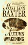 Autumn Awakening - Mary Lynn Baxter
