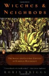 Witches and Neighbors: The Social and Cultural Context of European Witchcraft - Robin Briggs