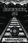 Nowhere, AZ - Chris Nunley