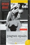 Pagan Spain - Richard Wright