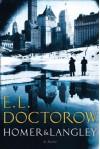 Homer & Langley: A Novel - E. L. Doctorow