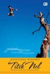 Titik Nol: Makna Sebuah Perjalanan - Agustinus Wibowo