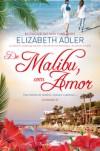 De Malibu, Com Amor - Elizabeth Adler