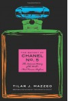 The Secret Of Chanel No. 5: The Intimate History of the World's Most Famous Perfume - Tilar Mazzeo