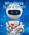 Who Wants To Be A Robot? - Scott Gordon