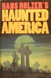Hans Holzer's Haunted America - Hans Holzer