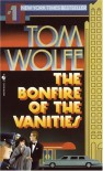 The Bonfire of the Vanities - Tom Wolfe