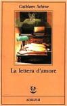 La lettera d'amore - Cathleen Schine, Domenico Scarpa, Giulia Arborio Mella