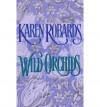 Wild Orchids - Karen Robards