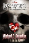 Tricks and Treats: Twenty Tales of Gay Terror and Romance - Michael G. Cornelius
