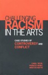 Challenging Racism in the Arts - Carol Tator, Frances Henry