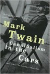Cannibalism in the Cars and Other Humorous Sketches - Mark Twain, Andrew Goodfellow, Roy Blount Jr.