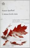 L'ultima favola russa - Francis Spufford, Carlo Prosperi