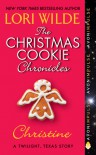 The Christmas Cookie Chronicles: Christine - Lori Wilde
