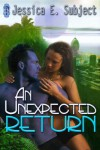 An Unexpected Return - Jessica E. Subject