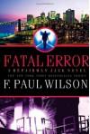 Fatal Error (Repairman Jack) - F. Paul Wilson