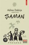 Şaman - Adina Dabija
