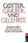 Götter, Gräber und Gelehrte - C.W. Ceram