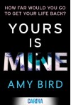 Yours is Mine - Amy Bird