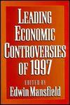 Leading Economic Controversies of 1997 - Mansfield