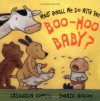 What Shall We Do with the Boo Hoo Baby? - Cressida Cowell