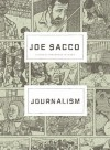 Journalism. by Joe Sacco - Joe Sacco