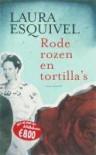 Rode rozen en tortilla's - Laura Esquivel, F. Mendelaar, H. Peteri