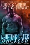 Shifting Fates: Uncaged - Nadia Simonenko, Aubrey Rose