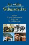 dtv-Atlas zur Weltgeschichte, Band 2: Von der Französischen Revolution bis zur Gegenwart - Hermann Kinder;Werner Hilgemann