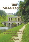 "The Palladian Way: A Classical Walk Past the Greatest Estates of ""Middle"" England - Guy Vowles"