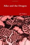 Aiko and the Dragon - J. P. Vinluca