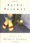 Herb's Pajamas - Abigail Thomas