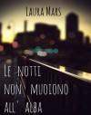 Le notti non muoiono all'alba (Italian Edition) - Laura Mars, Saba M. (Imaginary-Night)