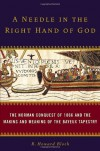 A Needle in the Right Hand of God: The Norman Conquest of 1066 and the Making and Meaning of the Bayeux Tapestry - R. Howard Bloch