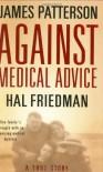 Against Medical Advice - James Patterson, Hal Friedman